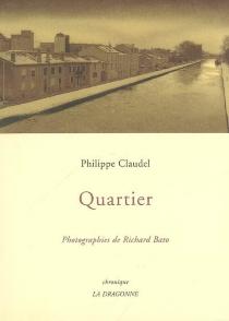 Quartier : chronique - PhilippeClaudel