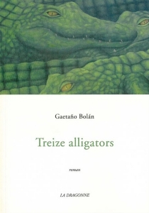 Treize alligators - Gaetano Bolan