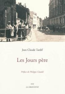 Les jours père : récit - Jean-ClaudeTardif