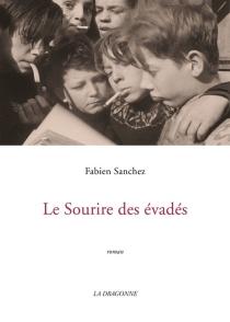 Le sourire des évadés - FrançoisSanchez