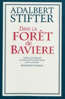 Dans la forêt de Bavière - AdalbertStifter