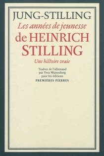 Les années de jeunesse de Heinrich Stilling : une histoire vraie - Johann HeinrichJung-Stilling