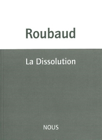 La dissolution - Jacques Roubaud