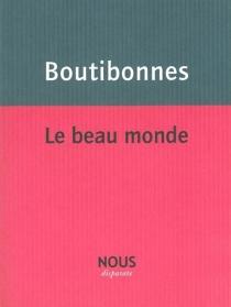 Le beau monde - PhilippeBoutibonnes
