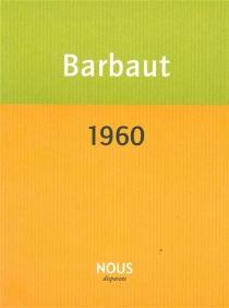 1960 : chronique d'une année exemplaire - JacquesBarbaut