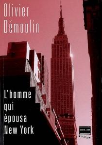L'homme qui épousa New York - OlivierDémoulin