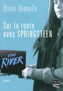 Sur la route avec Springsteen - OlivierDémoulin