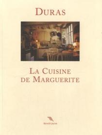 La cuisine de Marguerite - MargueriteDuras