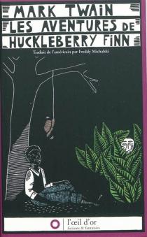 Les aventures de Huckleberry Finn : le camarade de Tom Sawyer - MarkTwain