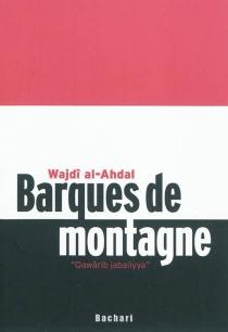 Barques de montagne| Qawârib jabaliyya - Wajdi al-Ahdal