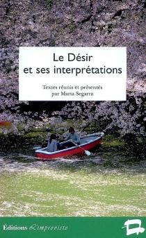 Le désir et ses interprétations -