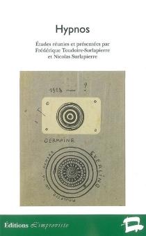 Hypnos : esthétique, littérature et inconscients en Europe (1900-1968) -