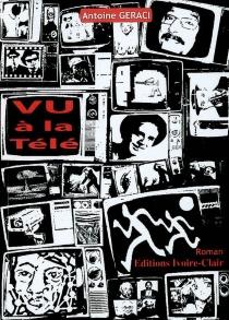 Vu à la télé - AntoineGeraci