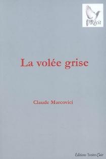 La volée grise - ClaudeMarcovici