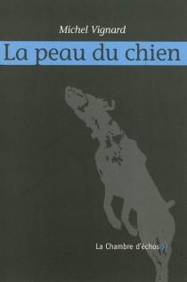 La peau du chien - MichelVignard