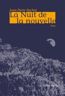 La nuit de la nouvelle : poya - Jean-PierreRochat