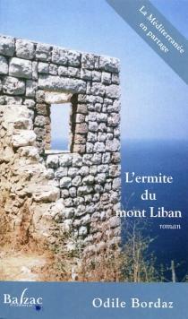 L'ermite du mont Liban : la rencontre - OdileBordaz