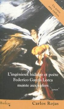 L'ingénieux hidalgo et poète Federico Garcia Lorca monte aux enfers : un poète aux enfers - CarlosRojas