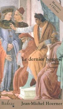 Le dernier homme : meurtres à l'Elysée - Jean-MichelHoerner