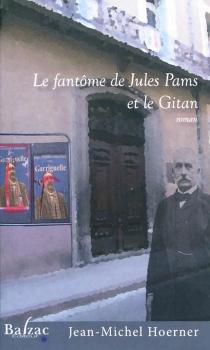 Le fantôme de Jules Pams et le Gitan - Jean-MichelHoerner