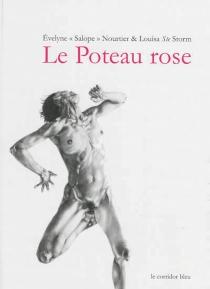 Le poteau rose - Evelyne S.Nourtier