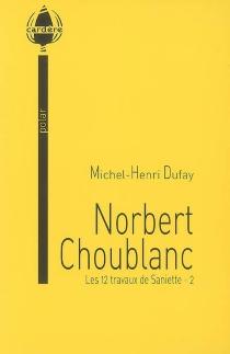 Les 12 travaux de Saniette - Michel-HenriDufay