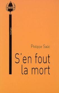 S'en fout la mort - PhilippeSaüc