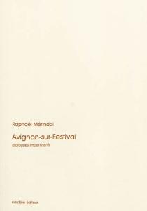 Avignon-sur-Festival : scènes de la vie quotidienne en juillet - RaphaëlMérindol