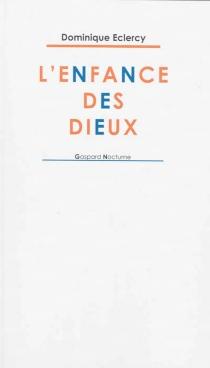 L'enfance des dieux - DominiqueEclercy