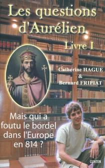 Les questions d'Aurélien - BernardFripiat
