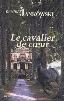 Le cavalier de coeur - DanieleJankowski