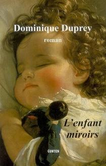 L'enfant miroirs - DominiqueDuprey