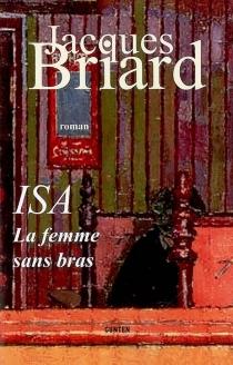 Isa, la femme sans bras - JacquesBriard