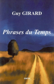 Phrases du temps - Guy Girard