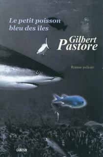 Le petit poisson bleu des îles - GilbertPastore