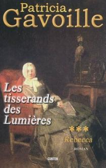 Les tisserands des Lumières - PatriciaGavoille