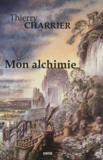 Mon alchimie - Thierry Charrier