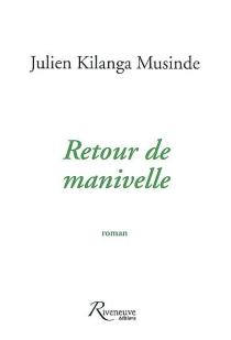 Retour de manivelle - JulienKilanga Musinde