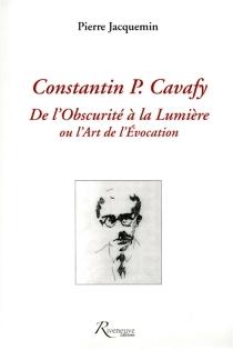 Constantin P. Cavafy : de l'obscurité à la lumière, ou L'art de l'évocation - PierreJacquemin
