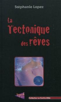 La tectonique des rêves - StéphanieLopez