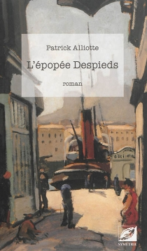 L'épopée Despieds - PatrickAlliotte
