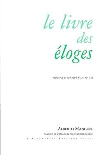 Le livre des éloges - AlbertoManguel