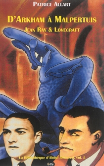 D'Arkham à Malpertuis : Jean Ray et Lovecraft - PatriceAllart