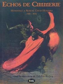 Echos de Cimmérie : hommage à Robert Ervin Howard (1906-1936) -
