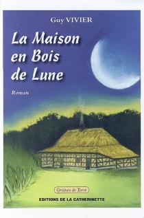 La maison en Bois de Lune - GuyVivier