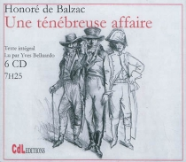 Une ténébreuse affaire - Honoré deBalzac