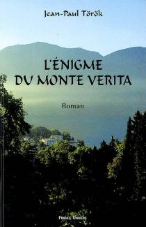 L'énigme du Monte Verita - Jean-PaulTörök