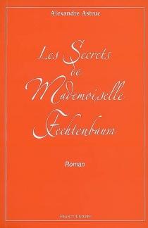 Les secrets de mademoiselle Fechtenbaum - AlexandreAstruc