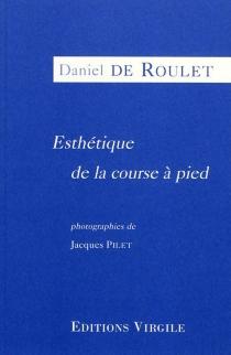 Esthétique de la course à pied - Daniel deRoulet