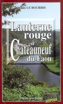 Lanterne rouge à Châteauneuf-du-Faou - FirminLe Bourhis